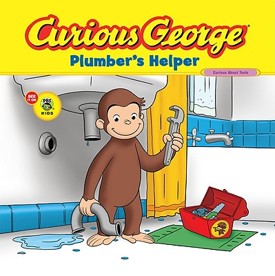 Curious George Plumber's Helper By Sacks, Marcy Goldberg (ADP)/ Desai, Priya Giri (ADP)