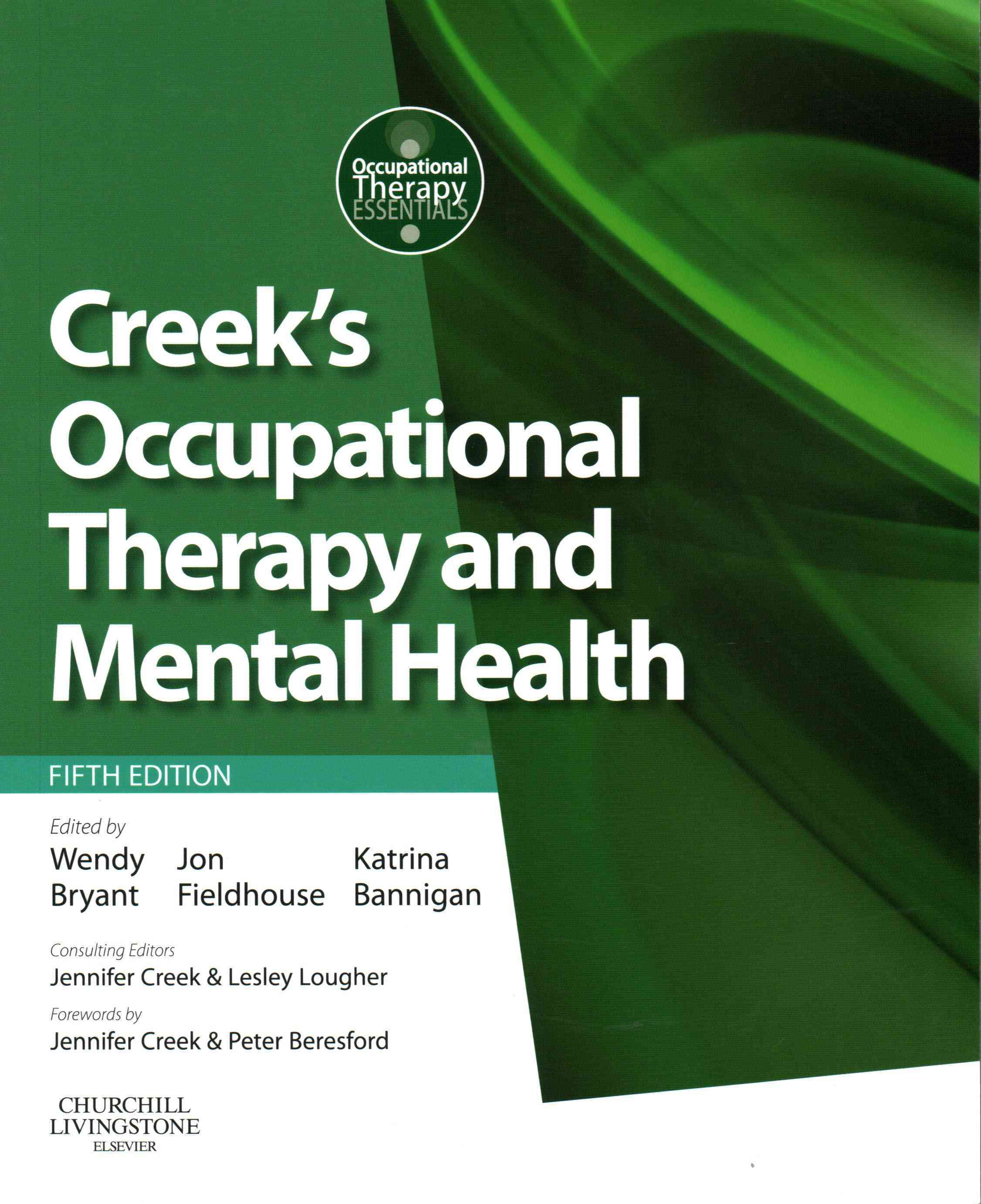 Creek's Occupational Therapy and Mental Health By Bryant, Wendy (EDT)/ Fieldhouse, Jon (EDT)/ Bannigan, Katrina (EDT)