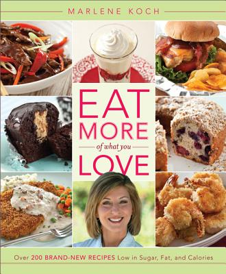 Eat More of What You Love By Koch, Marlene