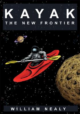 Kayak: the New Frontier By Nealy, William